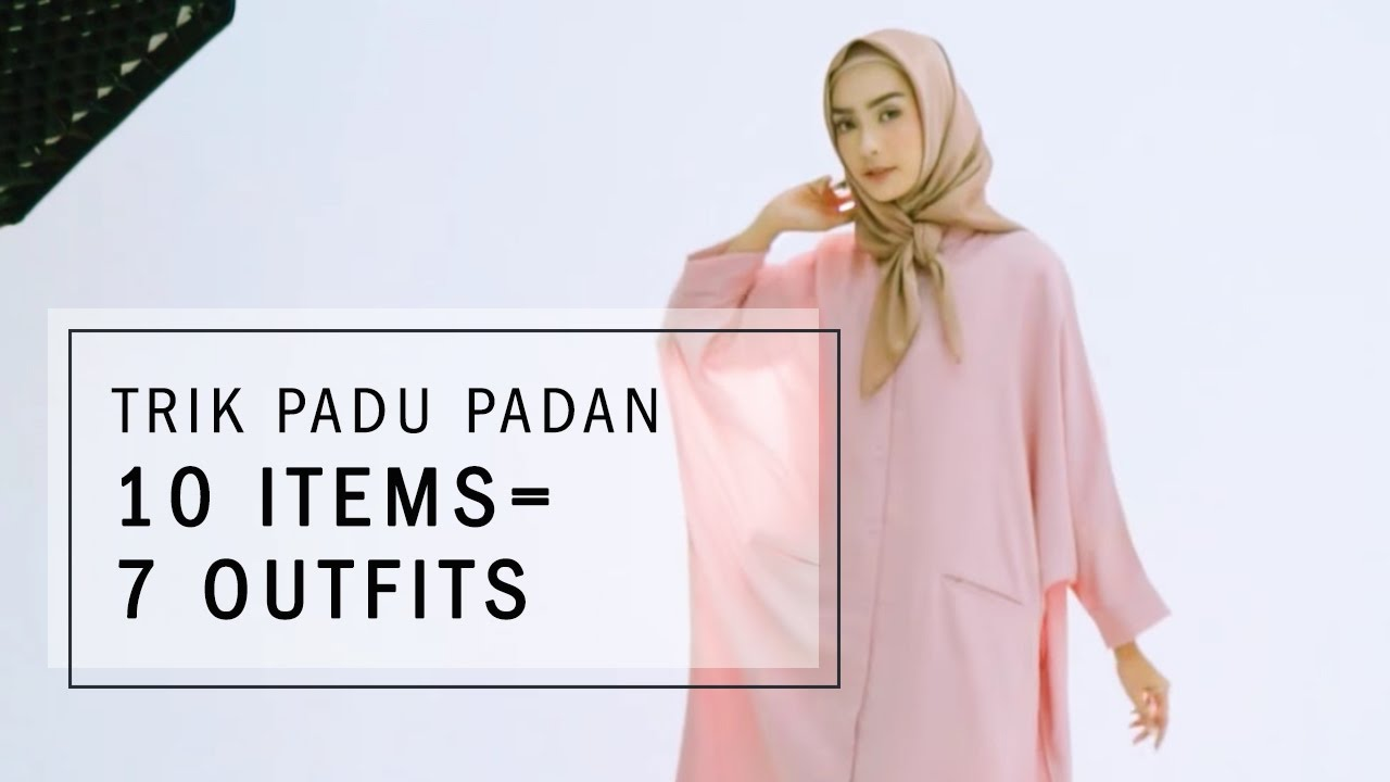 Trik Padu Padan 10 Items 7 Outfits Youtube