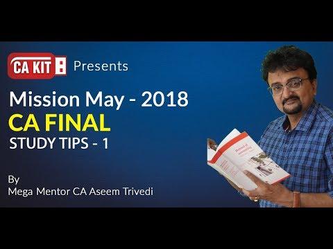 Study Tip-1 | CA Final | Mission May - 2018 | CA Aseem Trivedi