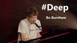 #Deep w/ Lyrics - Bo Burnham - what