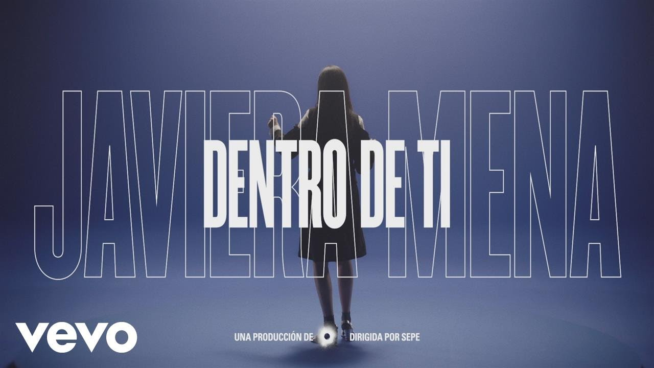 javiera-mena-dentro-de-ti-official-video-javieramenavevo