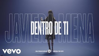 javiera mena dentro de ti official video