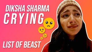 Diksha sharma crying very emotional | List of beast |