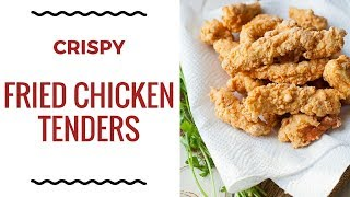 How to Make Crispy Fried Chicken Tenders