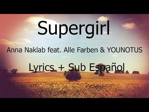Anna Naklab ft Alle Farben & YOUNOTUS - Supergirl (Sub En Español)