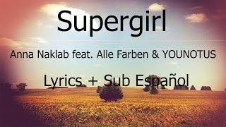 Anna Naklab Ft Alle Farben YOUNOTUS Supergirl Sub En Español