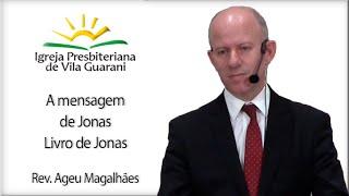A Mensagem de Jonas - Livro de Jonas I Rev. Ageu Magalhães