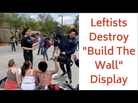 """Leftist Students Destroy """"Build The Wall"""" Display On Campus"""