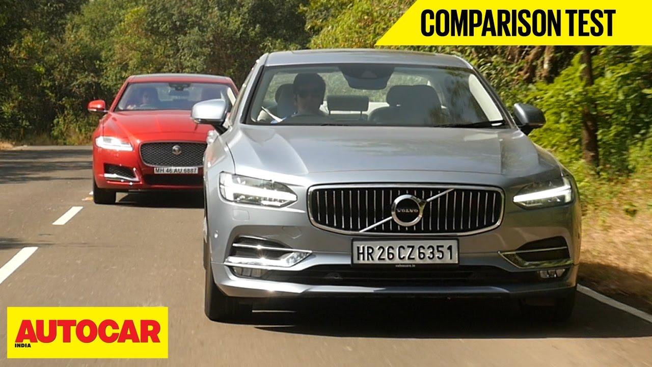 volvo s90 vs jaguar xf | comparison test | autocar india - youtube