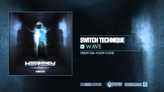 Switch Technique - Wave