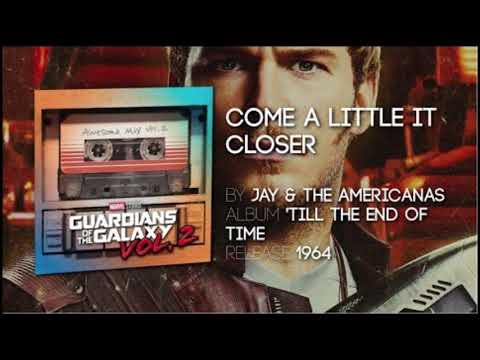 Guardians of the Galaxy 2 - Jay & The Americans - Come a little bit Closer (Movie Version)