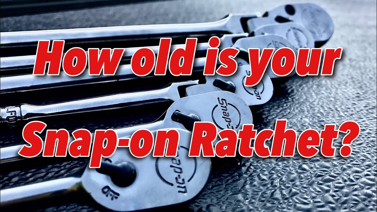 How Old Is Your Snap On Ratchet