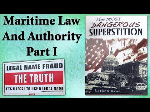 Maritime Law And Authority Part I: The Most Dangerous Superstition by Larken Rose