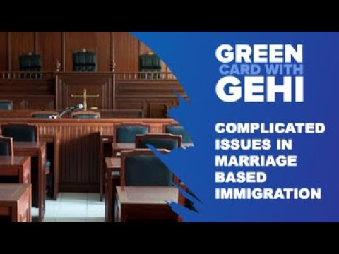 Complicated Issues In Marriage-based Immigration