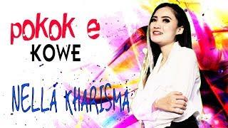Single Terbaru -  Nella Kharisma Poko E Kowe Official