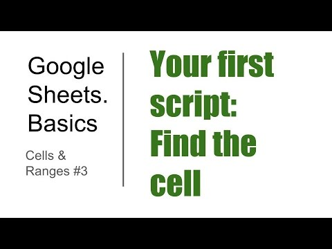Basics#3. Cells and Ranges #3. Your first script: Find the cell