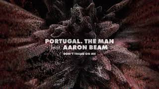 """Portugal. The Man (feat. Aaron Beam) - """"Don't Tread On Me"""" from The Metallica Blacklist"""