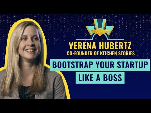 Bootstrap your startup like a boss by Verena Hubertz, Co-Founder of Kitchen Stories