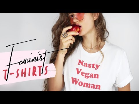 Why Your Feminist T-Shirt Is Problematic ♀