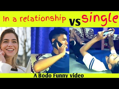 Relationship Vs single #Bodo new video 2018 # Being Northeastern/Northeast