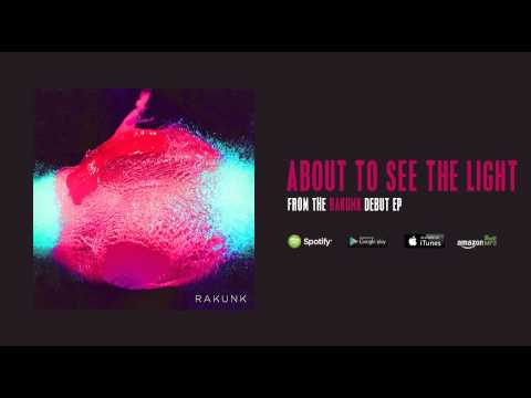 Rakunk - About to See the Light
