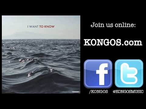 KONGOS - I Want To Know