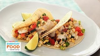 Grilled Lime Fish Tacos With Corn Salsa - Everyday Food With Sarah Carey
