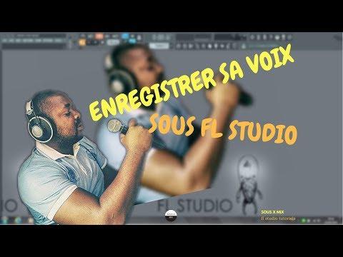ENREGISTRER SA VOIX SOUS FL STUDIO 2018