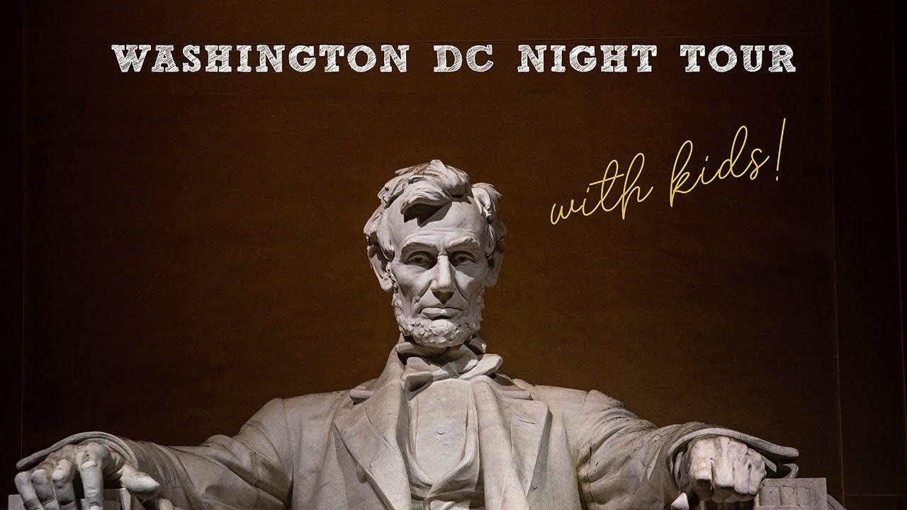 Washington DC Night Tour With Kids | Fulltime RV Travel Family