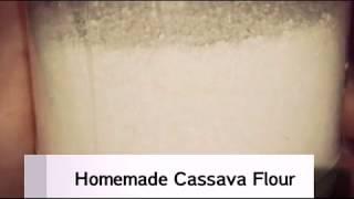 HOMEMADE CASSAVA FLOUR | How to Make Cassava Flour