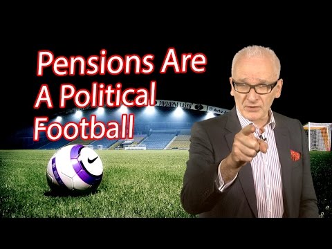 Pensions Are A Political Football