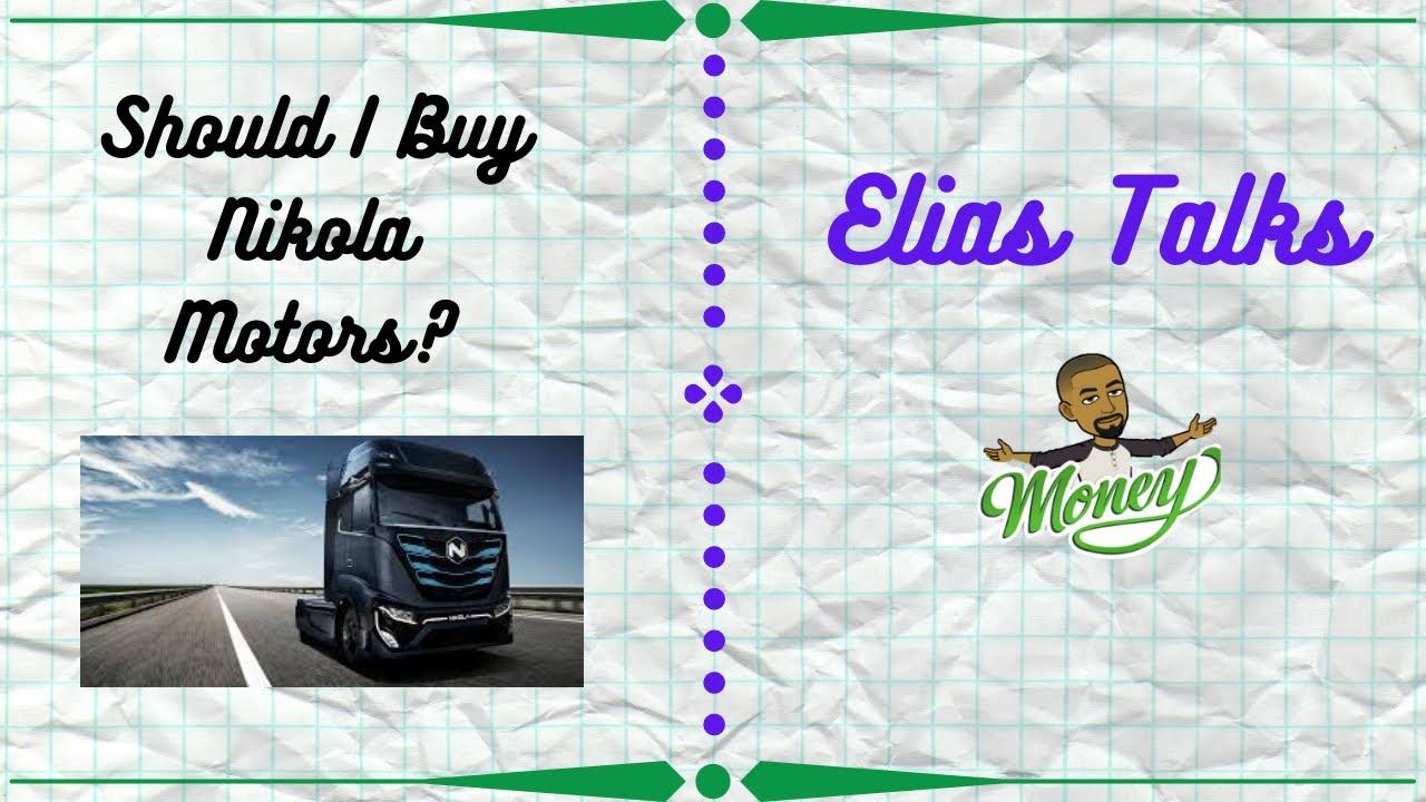 Investor Talk Daily | Should I Buy Nikola Motors?
