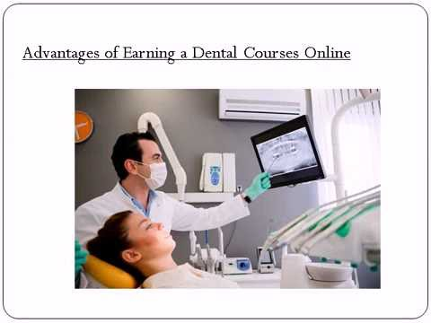 Advantages of Earning a Dental Courses Online