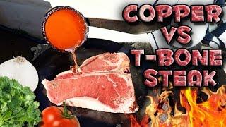 molten copper vs t bone steak