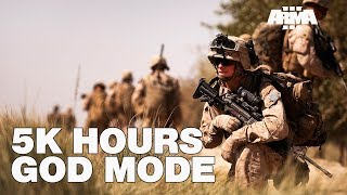 ARMA 3 - 5,000 Hours: God mode