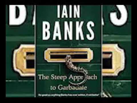 Iain Banks   The steep approach to Garbadale 1