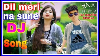Dil meri na sune love 💕Song Singar Atif aslam mix boy DJ Jagat Rajpoot