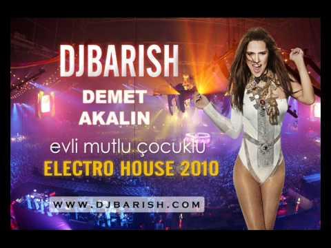 DJBARISH - Demet Akalın - Evli Mutlu Çocuklu (Electro House Remix 2010)