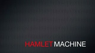 HamletMachine: A Radio Play (LISTEN WITH HEADPHONES!)