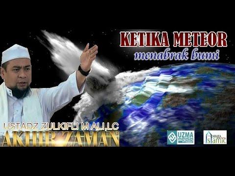 Ketika Meteor Menabrak Bumi -  Ustadz Zulkifli M Ali, Lc