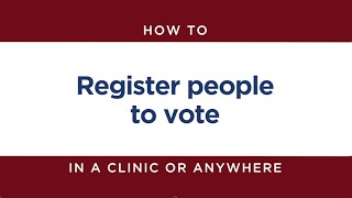 How to Register People to Vote in a Clinic or Anywhere