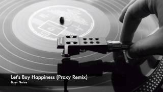 Boys Noize - Let's Buy Happiness (Proxy Remix)