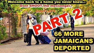 66 Jamaicans DEPORTED today TRUMP is not playing with you