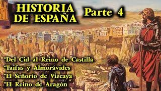 HISTORIA DE ESPAÑA (Parte 4) - El Cid y el Reino de Castilla, Reino de Aragón, Taifas y Almorávides