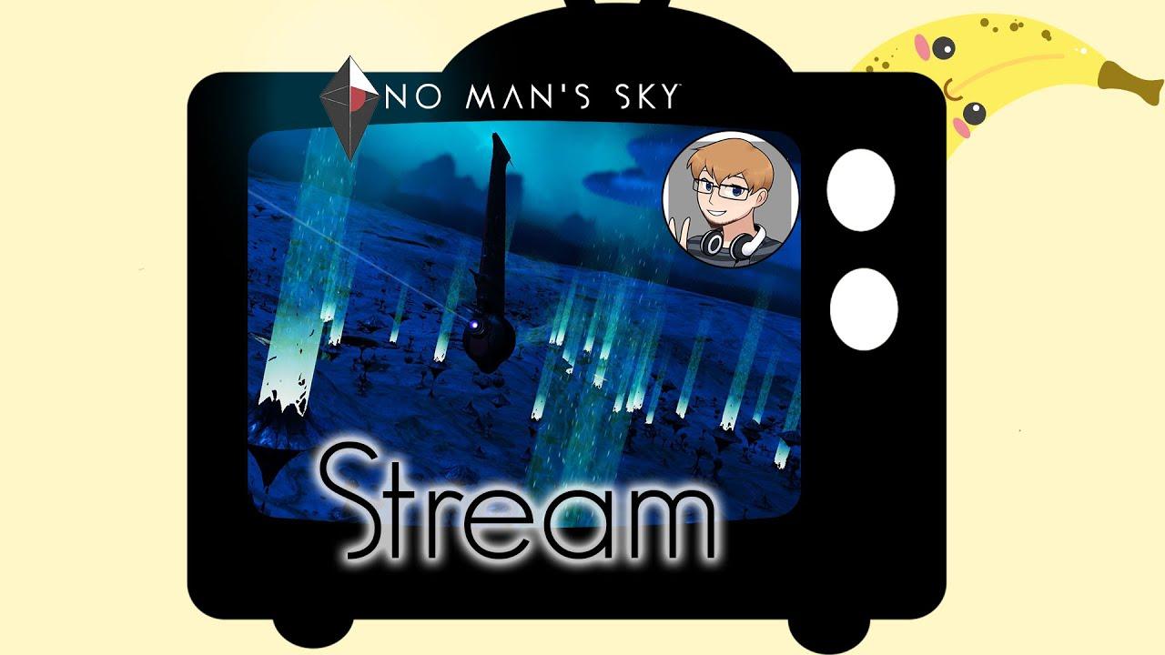 Streamaufzeichnung 25.08.19 - No Man's Sky ~ Durch Zeit und Raum