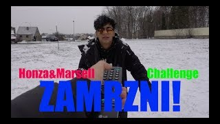 Honza&Marsell - ZAMRZNI! CHALLENGE!