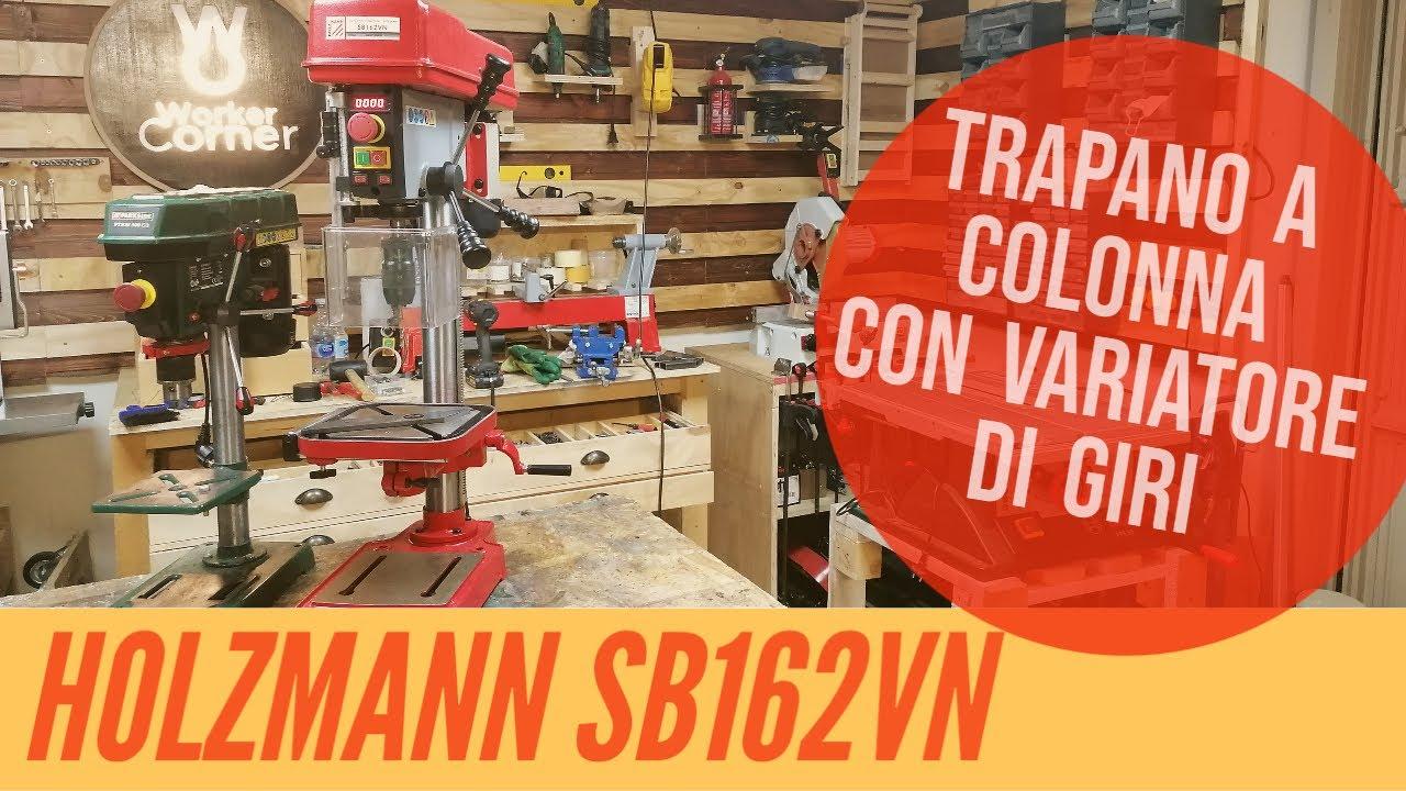Nuovo Trapano a colonna con variatore di giri - Holzmann SB162VN -
