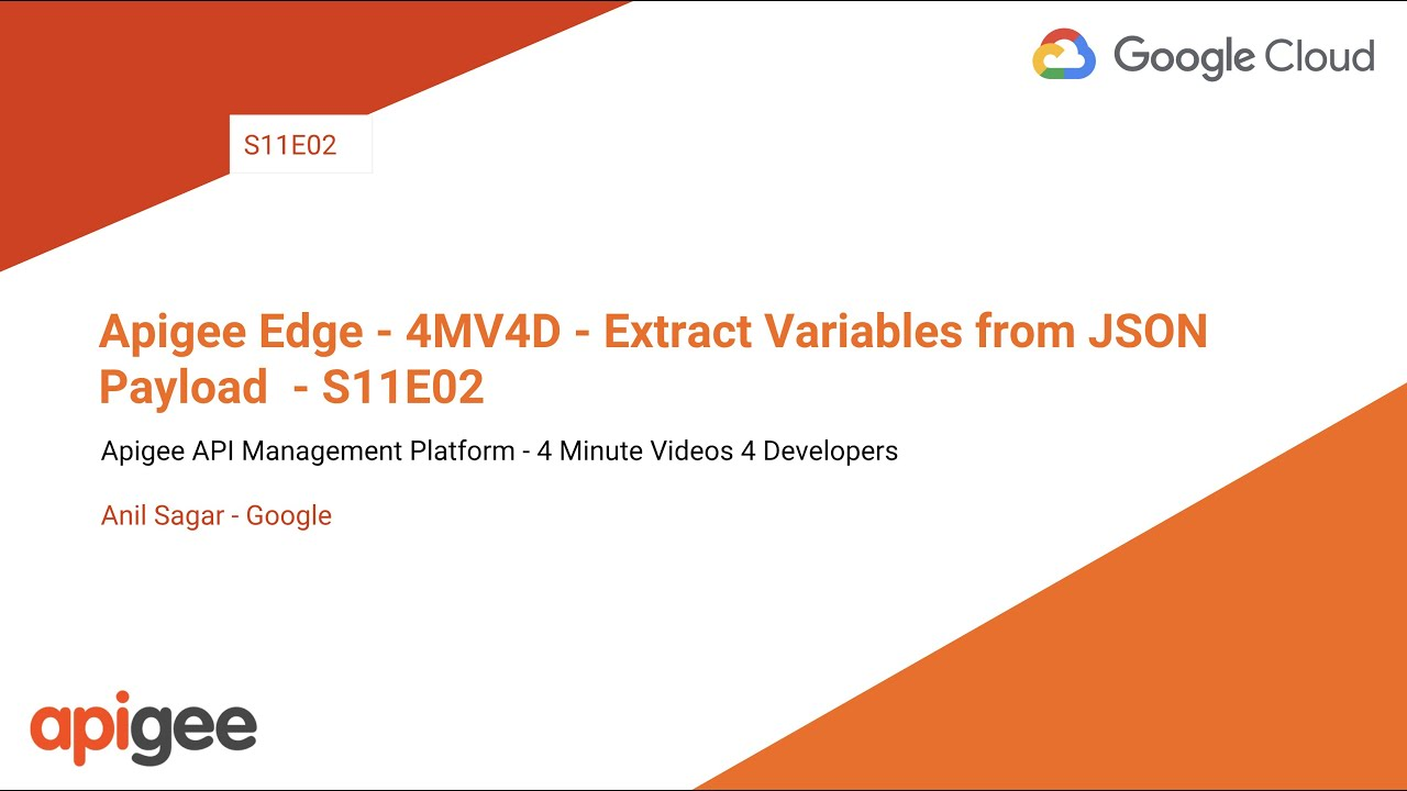 Apigee Edge - 4MV4D - Extract Variables from JSON Payload - S11E02