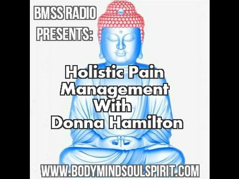 BMSS Radio Presents Holistic Pain Management With Donna Hamilton