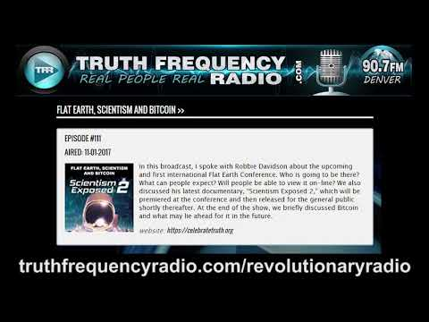 TFR - Revolutionary Radio w/ Robbie Davidson: Flat Earth, Shills, Scientism Exposed and Bitcoin
