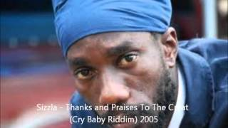 Sizzla - Thanks and Praises To The Creat (Cry Baby Riddim) 2005